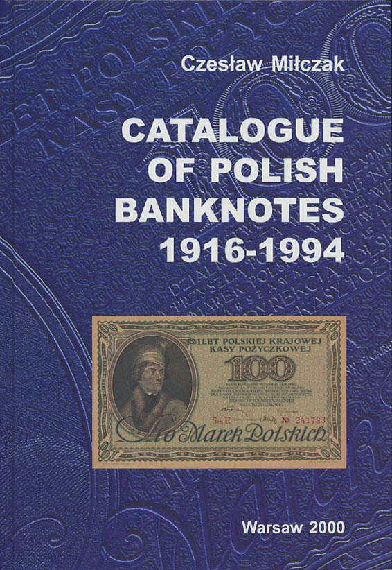 Miłczak Czesław - Catalogue of Polish Banknotes 1916-1994, Warsaw 2000