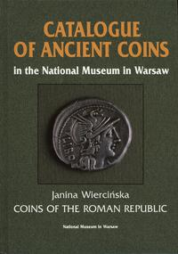 wydawnictwa zagraniczne, Wiercińska Janina - Catalogue of the Ancient Coins in the National Museum in Warsaw-Coins of the Roman Republic