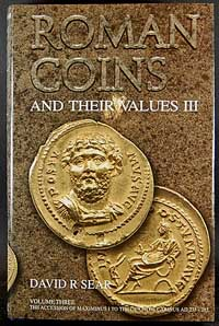 Sear David - Roman Coins and Their Values. Vol. III. The Accession of Maxi..