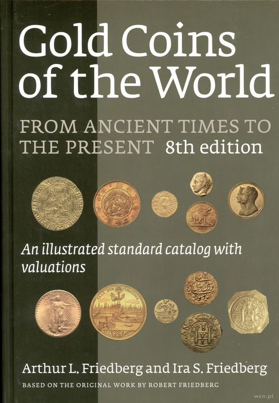wydawnictwa zagraniczne, Arthur L. Friedberg and Ira S. Friedberg - Gold Coins of the World, from A..