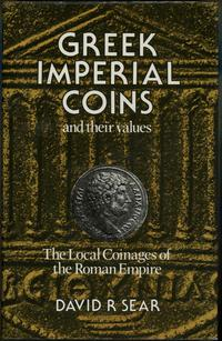 wydawnictwa zagraniczne, David Sear - Greek Imperial Coins and Their Values, The Local Coinages of ..