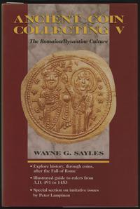 wydawnictwa zagraniczne, Wayne G. Sayles - Ancient Coin Collecting V, The Romaion/Byzantine Culture..
